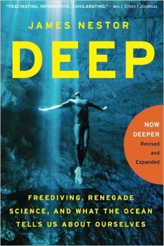 Deep - Freediving Renegade Science and What the Ocean Tells Us About Ourselves